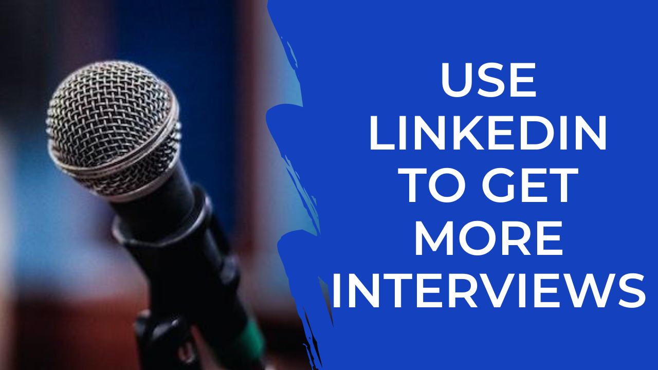Episode 12: Getting more Interviews via LinkedIn