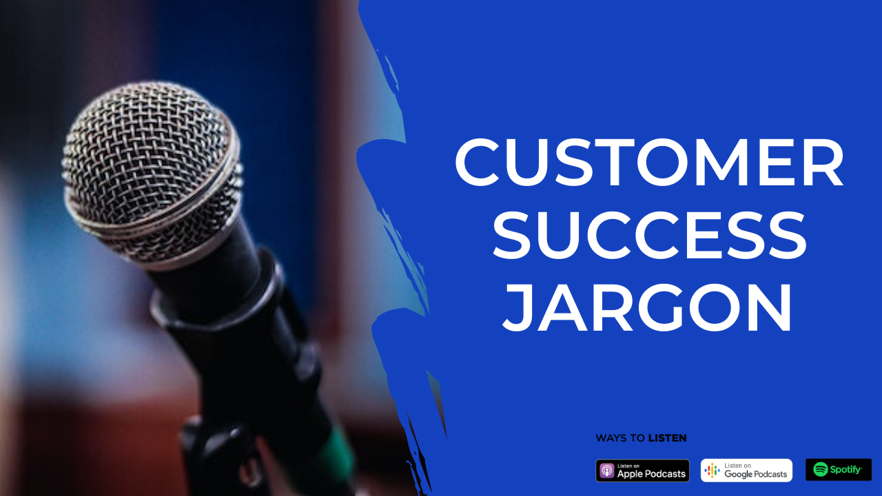 Episode 03: Customer Success Terminologies
