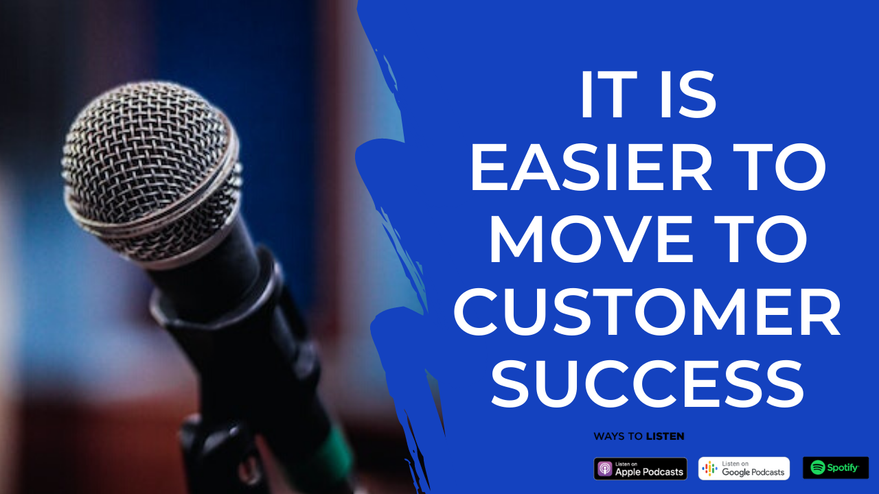 Episode 05: Why moving into Customer Success is easier than you think