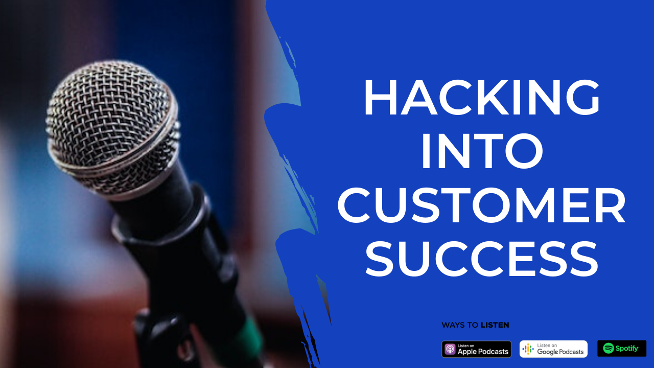 Episode 06: Hacking into the Customer Success Career