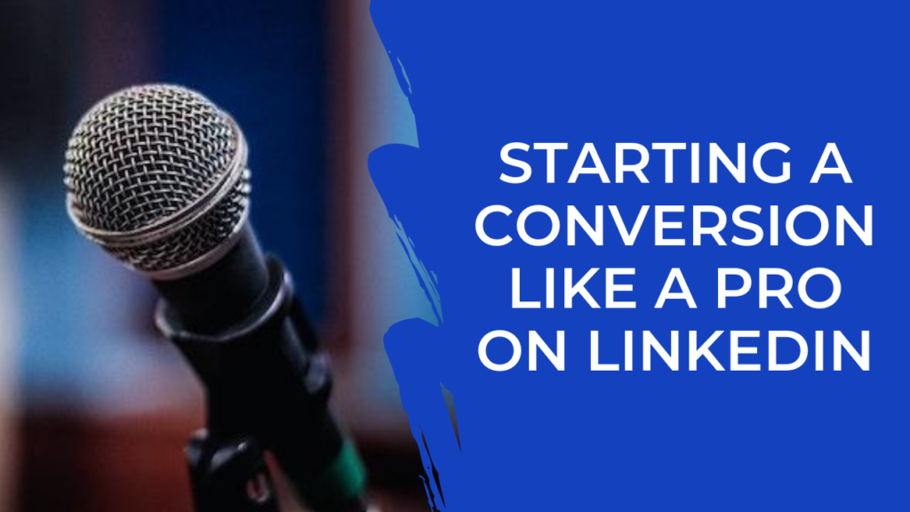 Episode 15: LinkedIn – How to start conversations and get interviews
