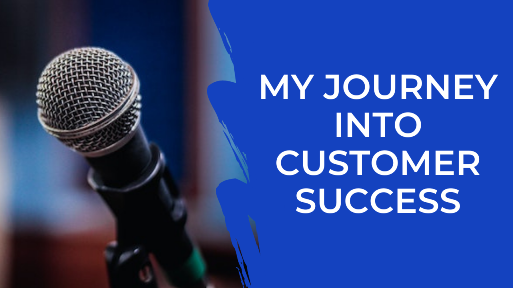 Episode 26: My Journey into Customer Success