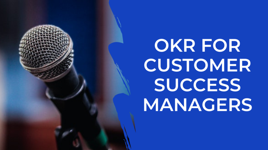 Episode 30: OKRs for Customer Success Managers