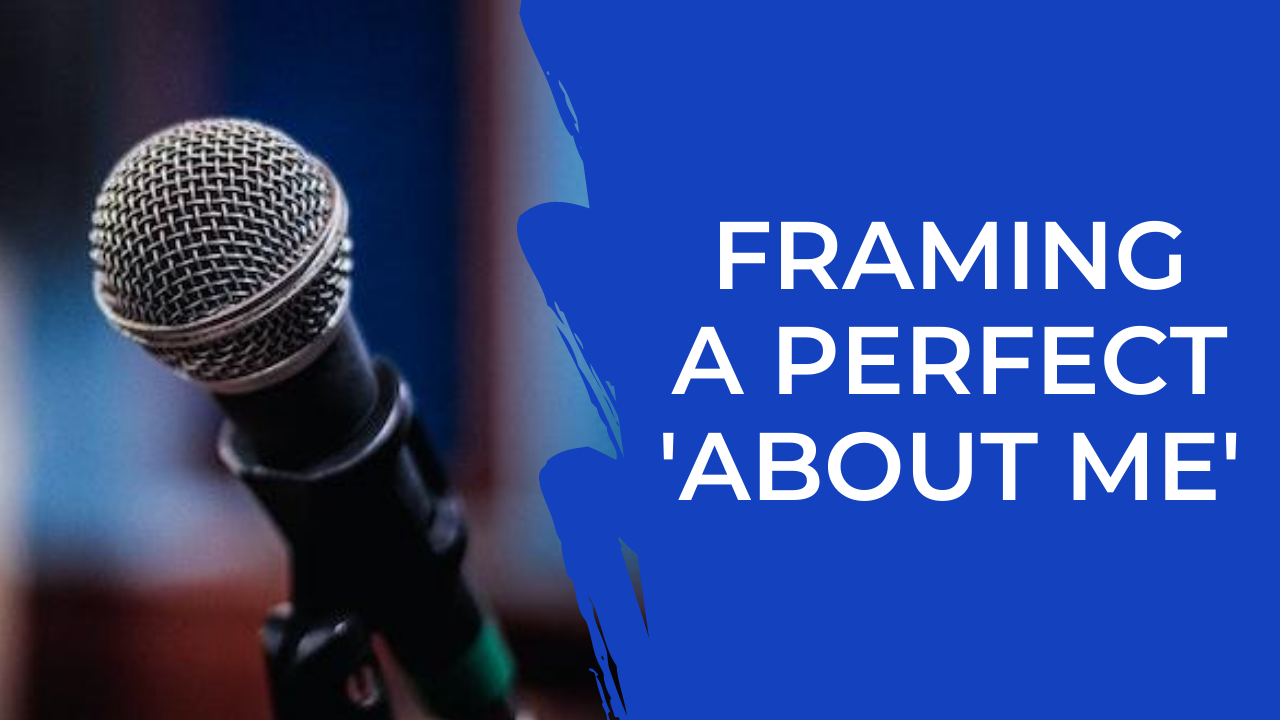 Episode 11: Framing an awesome 'About me'