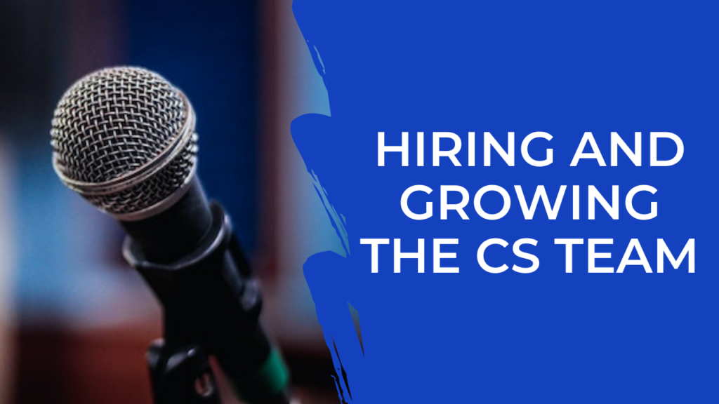 S203 – Hiring and Growing the CS Team